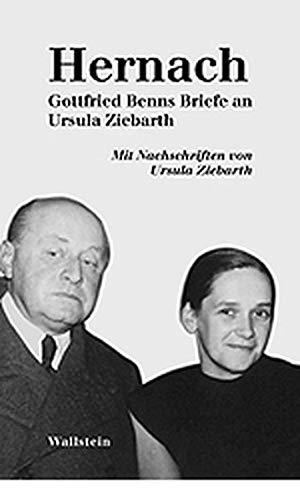 Hernach. Gottfried Benns Briefe an Ursula Ziebarth.: Gottfried Benn