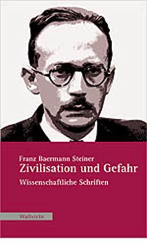 Zivilisation und Gefahr: Steiner, Franz Baermann