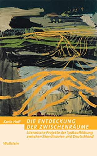 Die Entdeckung der Zwischenräume. Literarische Projekte der: Karin Hoff