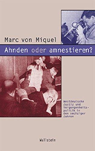 Ahnden oder amnestieren?: Marc von Miquel