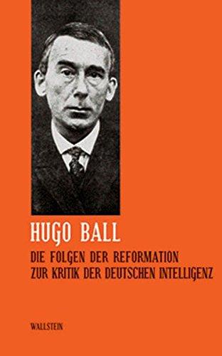Sämtliche Werke und Briefe 05. Die Folgen: Hugo Ball