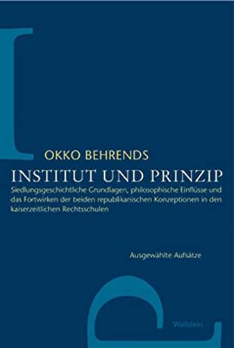 9783892448327: Institut und Prinzip 1-2. 2 Bände: Siedlungsgeschichtliche Grundlagen, philosophische Einflüsse und das Fortwirken der beiden republikanischen Konzeptionen in den kaiserzeitlichen Rechtsschulen