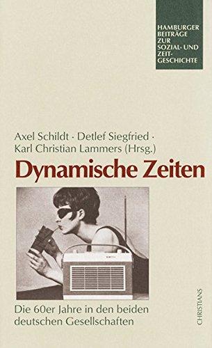 9783892449157: Dynamische Zeiten: Die 60er Jahre in den beiden deutschen Gesellschaften