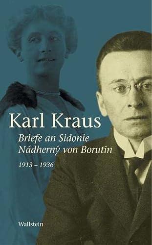 Briefe an Sidonie Nádherny von Borutin 1913-1936: Karl Kraus