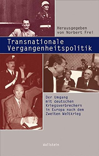 9783892449409: Transnationale Vergangenheitspolitik: Der Umgang mit deutschen Kriegsverbrechern in Europa nach dem Zweiten Weltkrieg