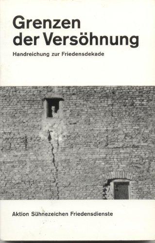 9783892460312: Grenzen der Vers�hnung: Handreichung zur Friedensdekade (Livre en allemand)
