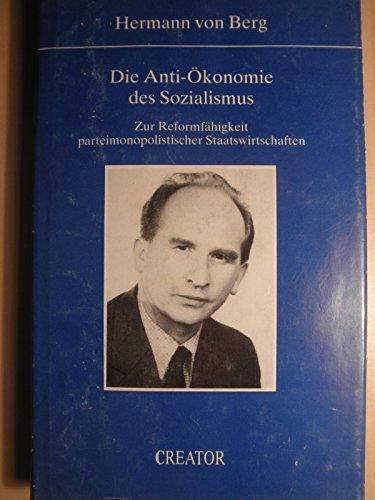 9783892470458: Die Anti-Ökonomie des Sozialismus. Zur Reformfähigkeit parteimonopolistischer Staatswirtschaften