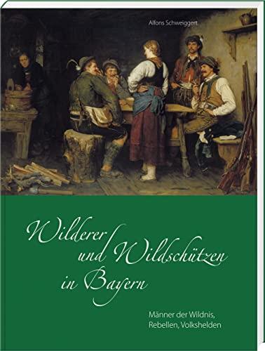 9783892513926: Wilderer und Wildschützen in Bayern