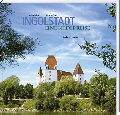 9783892514527: Ingolstadt: Eine Bilderreise