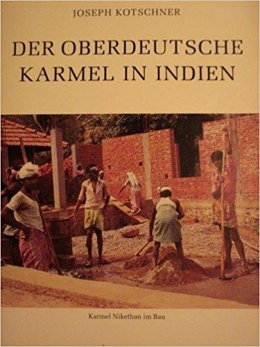 Der oberdeutsche Karmel in Indien.: Kotschner, Joseph:
