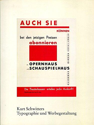 Kurt Schwitters. Typographie und Werbegestaltung. - Mit: Rattemeyer, Volker und