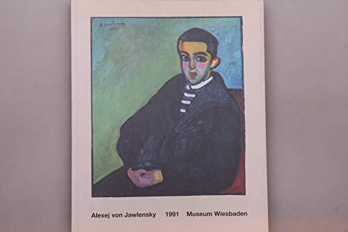 9783892580157: Alexej von Jawlensky zum 50. Todesjahr: Gemälde und graphische Arbeiten, 26. Mai bis 4. August 1991, Museum Wiesbaden (German Edition)