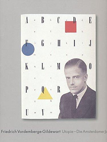 9783892580607: Friedrich Vordemberge-Gildewart: Utopie; Die Amsterdamer Jahre; 10. Oktober 2004 - 13. März 2005 Museum Wiesbaden