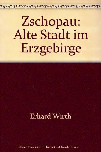 Zschopau: Alte Stadt Im Erzgebirge: Erhard Wirth