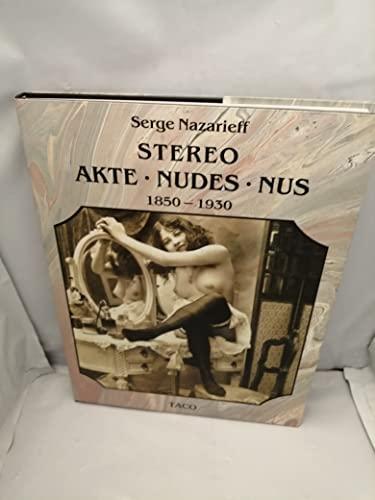 Der Akt in der [Stereo] Photographie. The stereoscopic nude. Le nu stéréoscopique. ...