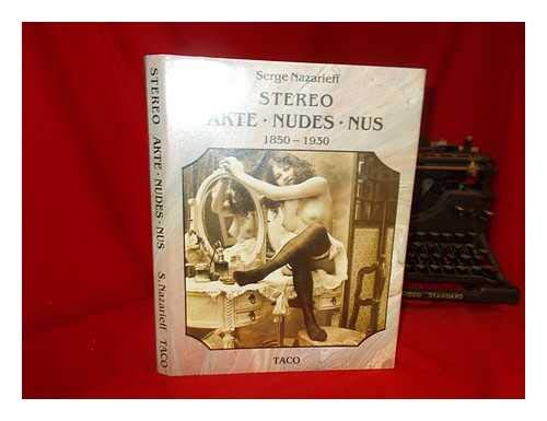 The Stereoscopic Nude (Stereo Akte Nudes Nus): Serge Nazarieff