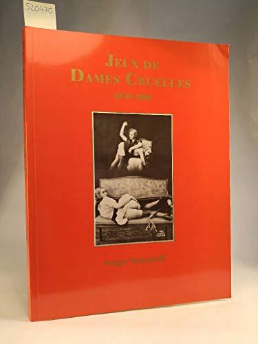 Jeux De Dames Cruelles, Photographies 1850 -: Nazarieff, Serge