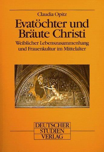 9783892711698: Evatöchter und Bräute Christi: Weiblicher Lebenszusammenhang und Frauenkultur im Mittelalter