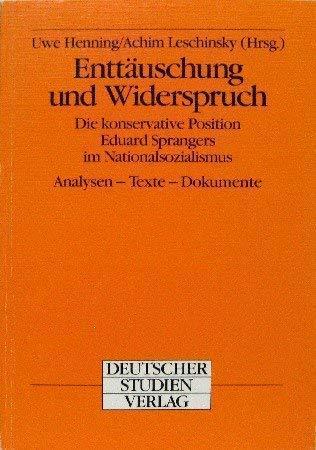 Enttäuschung und Widerspruch. Die konservative Position Eduard Sprangers im ...