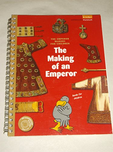 The Emperor Makers for Children: The Making of an Emperor; Guide for Children Martina Dehlinger; ...
