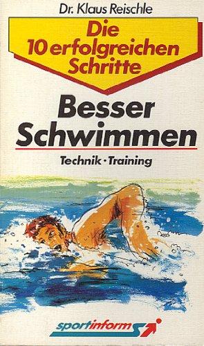 9783892840350: Besser Schwimmen. Technik - Training - Wettkampf