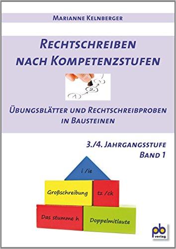 9783892910947: Rechtschreiben nach Kompetenzstufen 3./4. Jahrgangsstufe Bd.I: Übungsblätter und Rechtschreibproben in Bausteinen