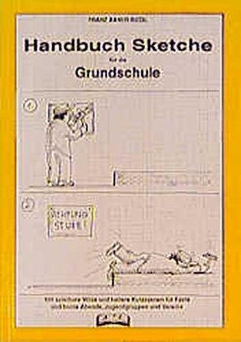 Handbuch Sketche für die Grundschule: 1.-4. Jahrgangsstufe: Riedl, Franz-Xaver:
