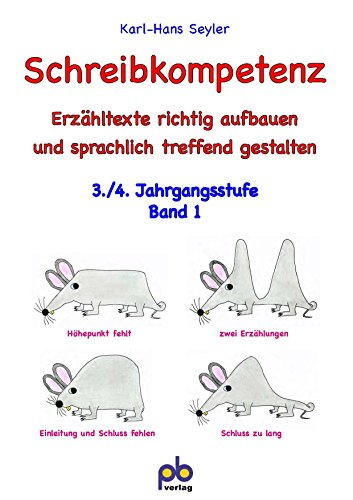 Schreibkompetenz 3./4. Jahrgangsstufe Bd.I: Karl-Hans Seyler