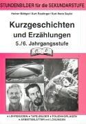 9783892915294: Kurzgeschichten und Erzählungen 5./6. Jahrgangsstufe: Stundenbilder für die Sekundarstufe. Lehrskizzen - Tafelbilder - Folienvorlagen - Arbeitsblätter mit Lösungen