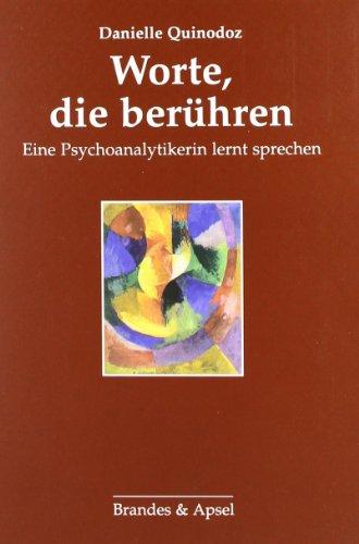 9783892957492: Worte, die berühren: Eine Psychoanalytikerin lernt sprechen