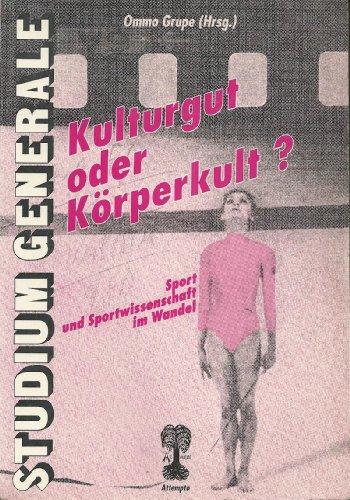 9783893080557: Kulturgut oder Körperkult?. Sport und Sportwissenschaft im Wandel