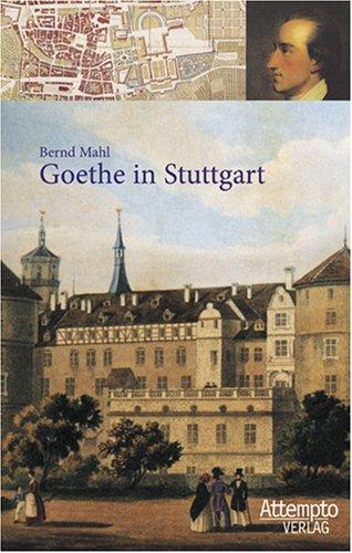 9783893084005: Goethe in Stuttgart: Eine Dokumentation mit zeitgen�ssischen Abbildungen