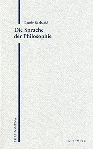 Die Sprache der Philosophie. - Barbaric, Damir (Verfasser)