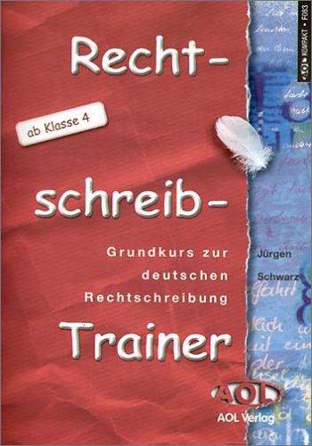 Rechtschreib Trainer Grundkurs Zur Deutschen Rechtschreibung: n/a