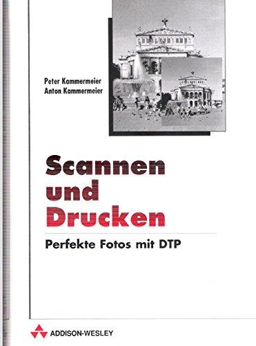 9783893192175: Scannen und Drucken. Perfekte Fotos mit DTP