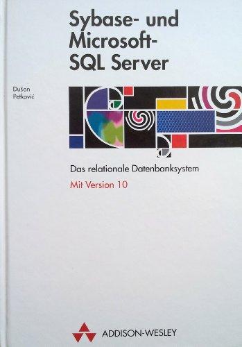 Sybase und Microsoft SQL-Server. Das relationale Datenbanksystem: Petković, Dušan: