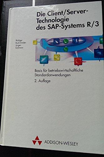 9783893198702: Die Client / Server- Technologie des SAP- Systems R/3. Basis für betriebswirtschaftliche Standardanwendungen