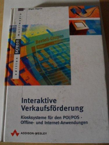 9783893199945: Interaktive Verkaufsförderung. Kiosksysteme für den POI /POS, Offline- und Internet-Anwendungen