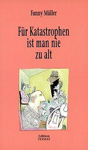 9783893200641 Für Katastrophen Ist Man Nie Zu Alt Zvab Fanny