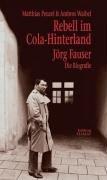 9783893200764: Rebell im Cola-Hinterland Joerg Fauser - eine Biographie. Gesamttitel: Critica diabolis; 121