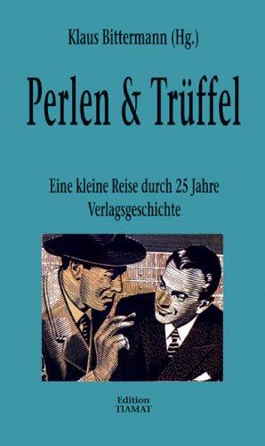 9783893200818: Perlen & Tr�ffel. Eine kleine Reise durch 25 Jahre Verlagsgeschichte.