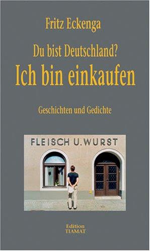 9783893200948: Du bist Deutschland? Ich bin einkaufen: Geschichten und Gedichte