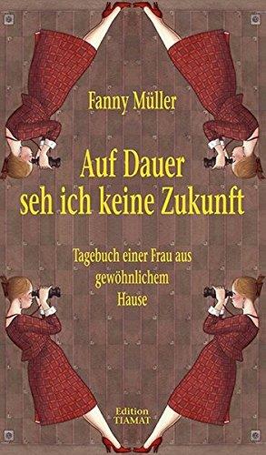 Auf Dauer seh ich keine Zukunft : Müller, Fanny: