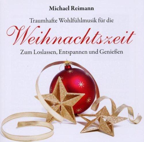 Weihnachtszeit: Zum Loslassen, Entspannen und Geniessen - Reimann, Michael