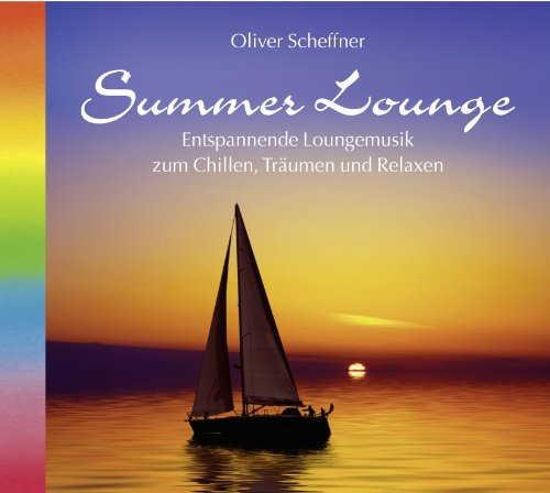 9783893216864: Summer Lounge. Loungemusik zum Chillen, Träumen und Relaxen. Entspannungsmusik, Musik Entspannung, Lounge CD, Sommermusik, Sommerfeeling