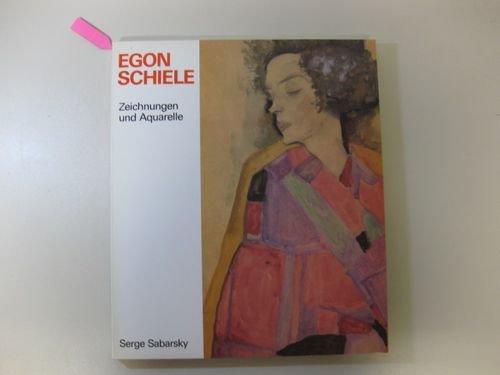 A Egon Schiele: Drawings & W: Sabarsky, Serge, Otto