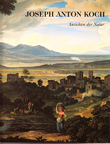 Joseph Anton Koch, Ansichten der Natur. [Staatsgalerie Stuttgart]: Holst, Christian von: