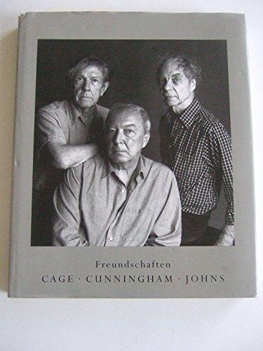 Freundschaften. John Cage - Merce Cunningham - Jasper Johns.: d?Offay, Anthony (Hg.)