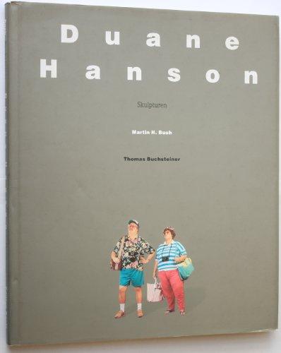 Duane Hanson : Skulpturen. Katalog zur Ausstellung in der Kunsthalle Tübingen 24.11.90-10.2.91, Josef-Haubrich-Kunsthalle Köln 15.3.-26.5.91, Kunstverein in Hamburg 22.6.-4.8.91 u. a.
