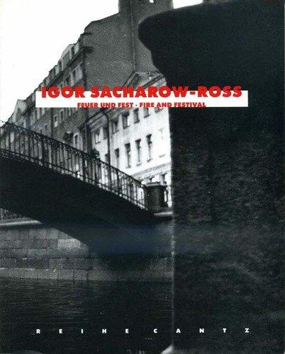 Igor Sacharow-Ross: Feuer und Fest = Fire: Igor Sacharow-Ross